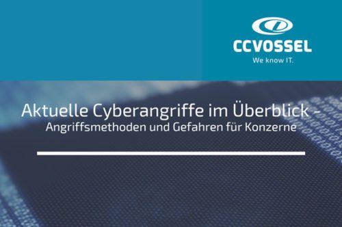 Seminar: Aktuelle Cyberangriffe im Überblick - Angriffsmethoden und Gefahren für Konzerne @ CCVOSSEL  GMBH
